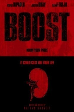Boost - movie with Danny Trejo.