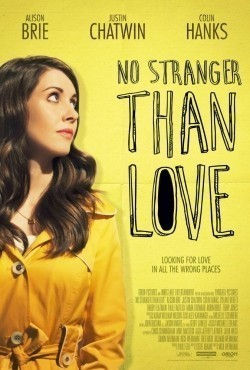 No Stranger Than Love is the best movie in Alison Brie filmography.