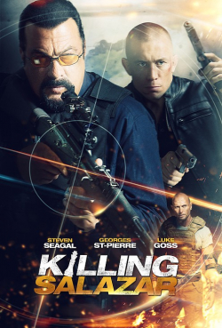 Killing Salazar - movie with Steven Seagal.