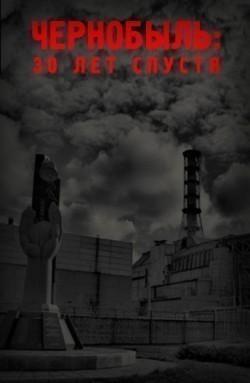Film Chernobyl 30 Years On.