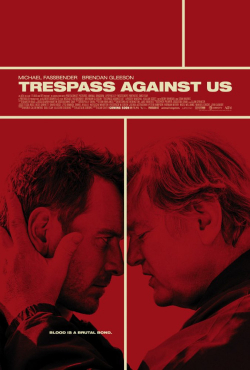Trespass Against Us - movie with Michael Fassbender.