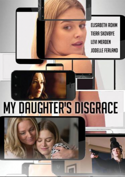 My Daughter's Disgrace - movie with Jodelle Ferland.