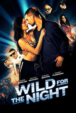 Film Wild for the Night.