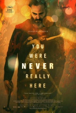 You Were Never Really Here film from Lynne Ramsay filmography.