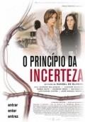 O Principio da Incerteza is the best movie in Cecilia Guimaraes filmography.