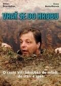 Vrat se do hrobu is the best movie in Milan Steindler filmography.