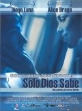 Solo Dios sabe is the best movie in Alice Braga filmography.