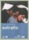 Extrano is the best movie in Julio Chavez filmography.
