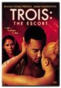 Trois 3: The Escort is the best movie in Reagan Gomez-Preston filmography.