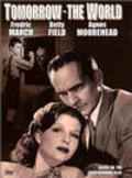 Tomorrow, the World! - movie with Agnes Moorehead.