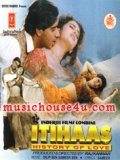Itihaas - movie with Shakti Kapoor.