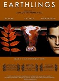 Earthlings - movie with Joaquin Phoenix.