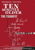 Ten Minutes Older: The Trumpet film from Jim Jarmusch filmography.
