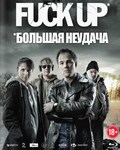 Fuck Up is the best movie in Anders Baasmo Christiansen filmography.