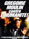Gregoire Moulin contre l'humanite - movie with Francois Berleand.