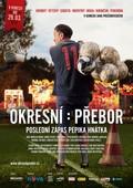 Okresni prebor: Posledni zapas Pepika Hnatka is the best movie in Pavel Kikincuk filmography.