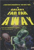 A Galaxy Far, Far Away - movie with Andy Garcia.