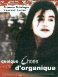 Quelque chose d'organique film from Bertrand Bonello filmography.