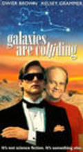 Galaxies Are Colliding - movie with Kelsey Grammer.