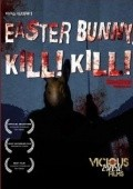 Easter Bunny, Kill! Kill! is the best movie in Trent Haaga filmography.