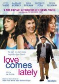 Love Comes Lately - movie with Barbara Hershey.