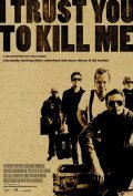 I Trust You to Kill Me - movie with Kiefer Sutherland.