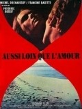 Aussi loin que l'amour - movie with Michel Duchaussoy.