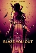 Blaze You Out - movie with Raoul Trujillo.