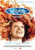 Kislorod is the best movie in Yuliya Snigir filmography.
