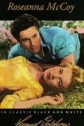 Roseanna McCoy - movie with Farley Granger.