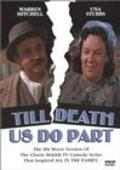 Till Death Us Do Part is the best movie in Una Stubbs filmography.