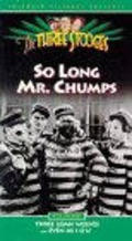 So Long Mr. Chumps is the best movie in Kit Guard filmography.