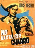 No basta ser charro - movie with Jorge Negrete.
