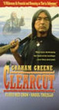 Clearcut - movie with Graham Greene.