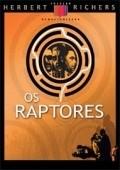 Os Raptores is the best movie in Carlos Eduardo Dolabella filmography.