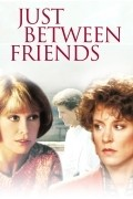Just Between Friends is the best movie in Salome Jens filmography.